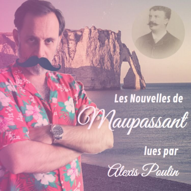 cover art for Alexis Poulin lit Maupassant - La Main d'écorché