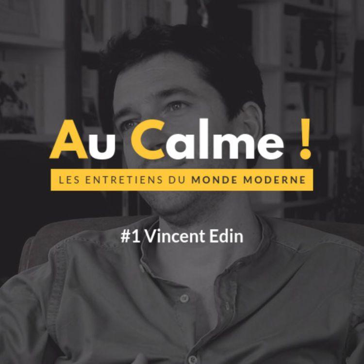 cover art for Au Calme avec Vincent Edin : Startup Nation et avenir de la Gauche