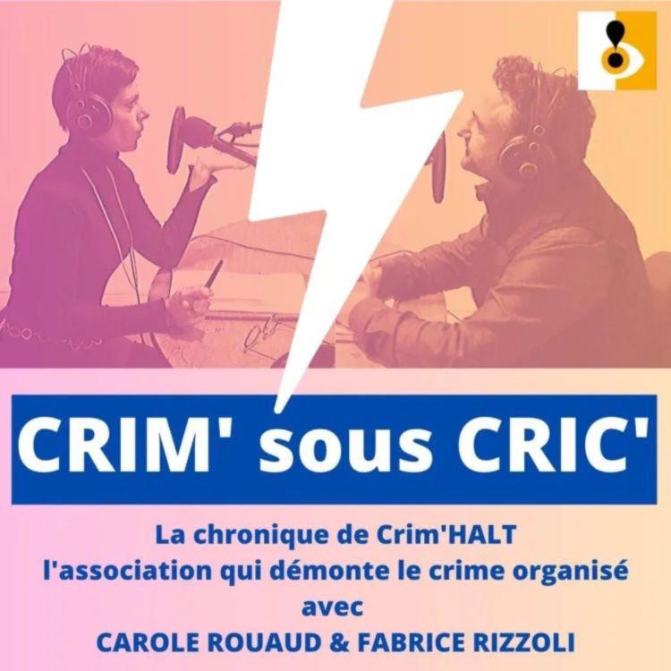 cover art for CRIM' sous CRIC' - Covid19, le crime organisé est il grippé?