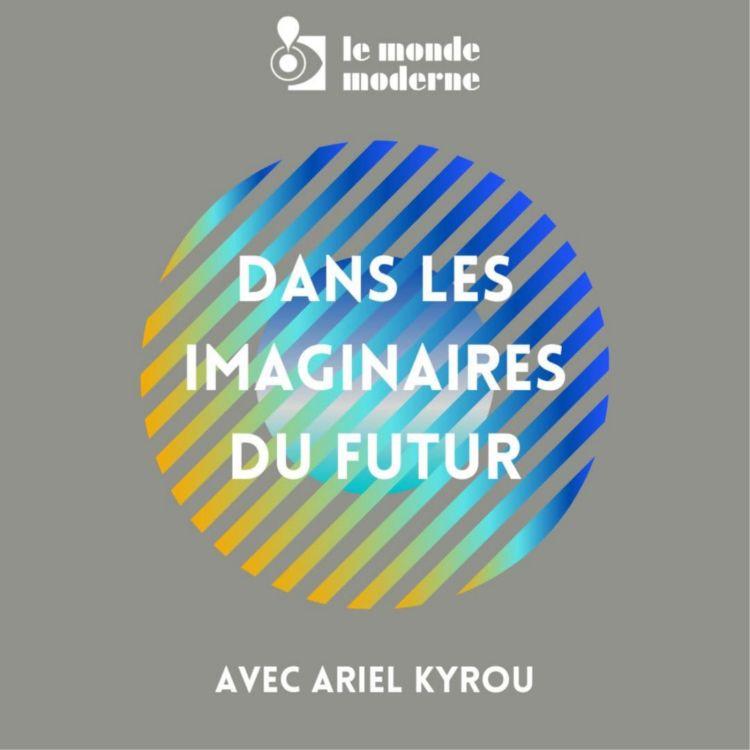 cover art for Dans les imaginaires du futur - 01