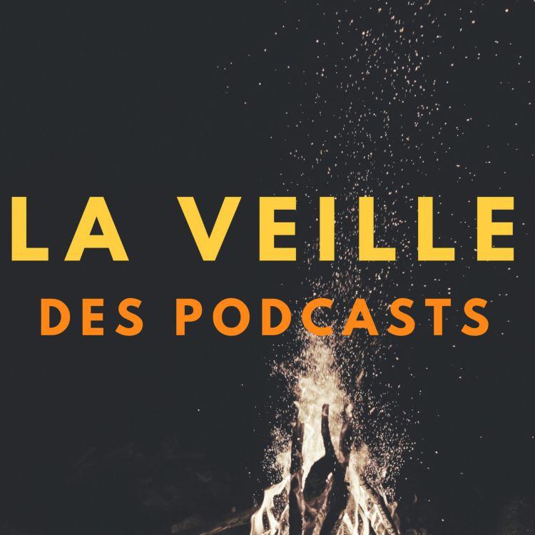 cover art for La veille des podcasts #8