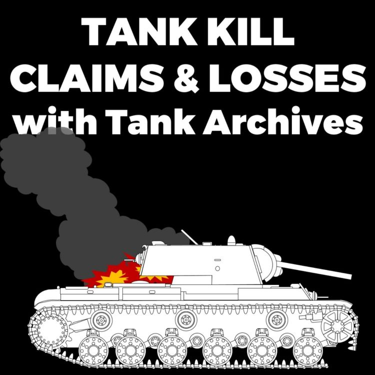 cover art for #8 - Tank Kill Claims & Actual losses with Tank Archives