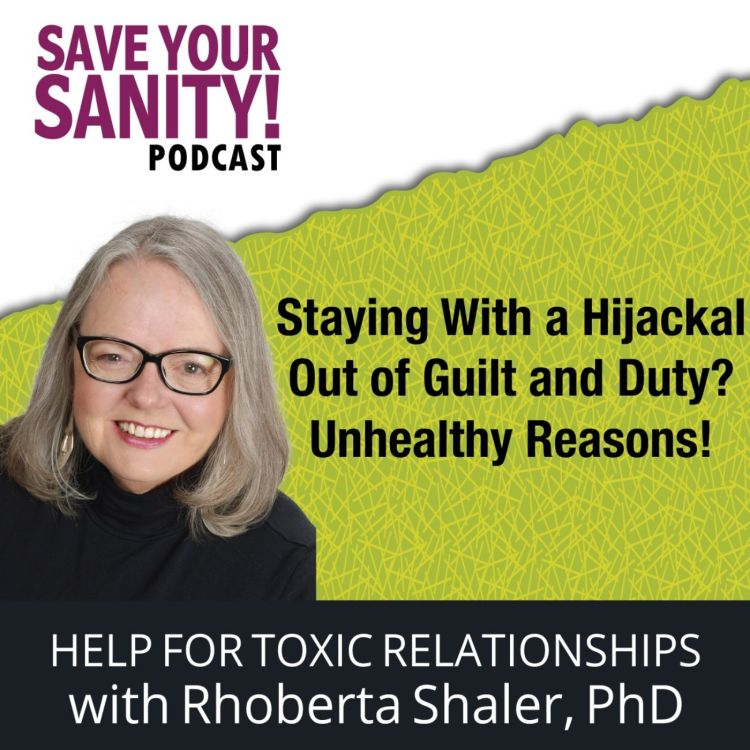 cover art for Staying With a Hijackal Out of Guilt and Duty? Unhealthy Reasons!