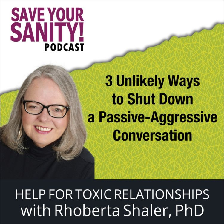 cover art for 3 Unlikely Ways to Shut Down a Passive-Aggressive Conversation