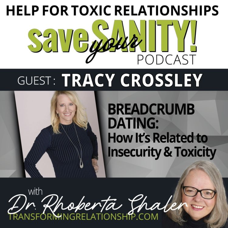 cover art for Breadcrumb Dating: How It's Related to Insecurity & Toxicity  GUEST: Tracy Crossley