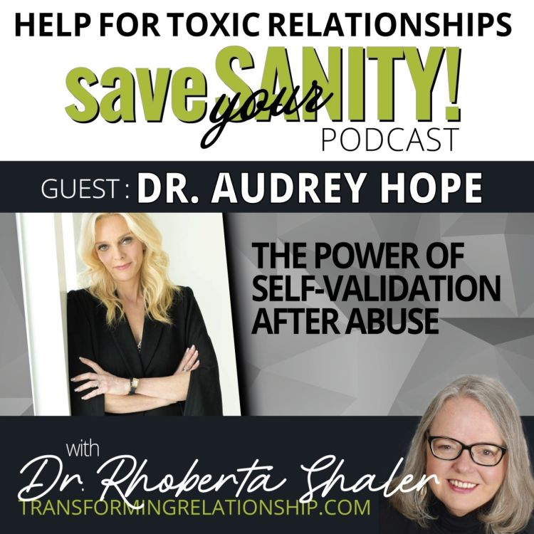 cover art for The Power of Self-Validation After Abuse  - GUEST: Dr. Audrey Hope
