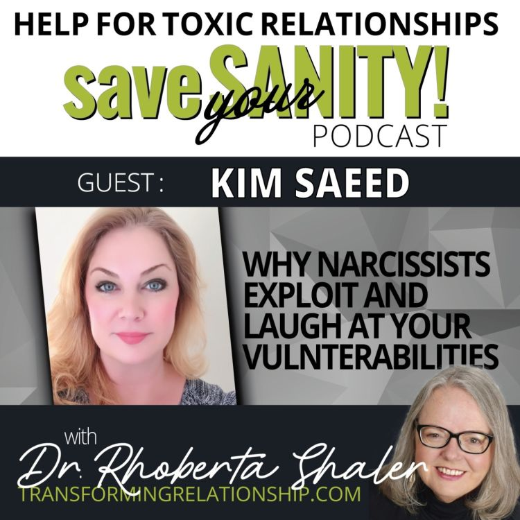 cover art for Why Narcissists Exploit And Laugh At Your Vulnerabilities  Guest: KIM SAEED