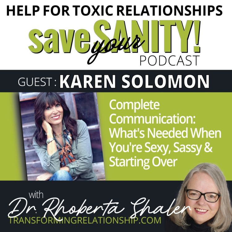cover art for Complete Communication: What's Needed When You're Sexy, Sassy & Starting Over   Guest: Karen Solomon