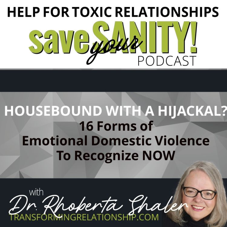 cover art for Housebound With A Hijackal? 16 Forms of Emotional Domestic Violence to Recognize NOW!