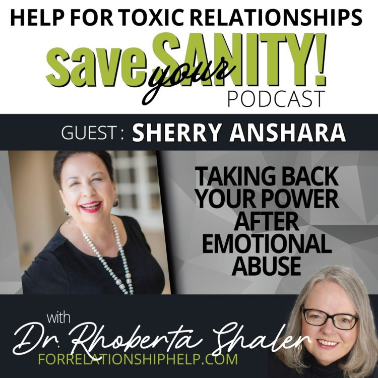 cover art for Taking Back Your Power After Emotional Abuse  Guest: SHERRY ANSHARA