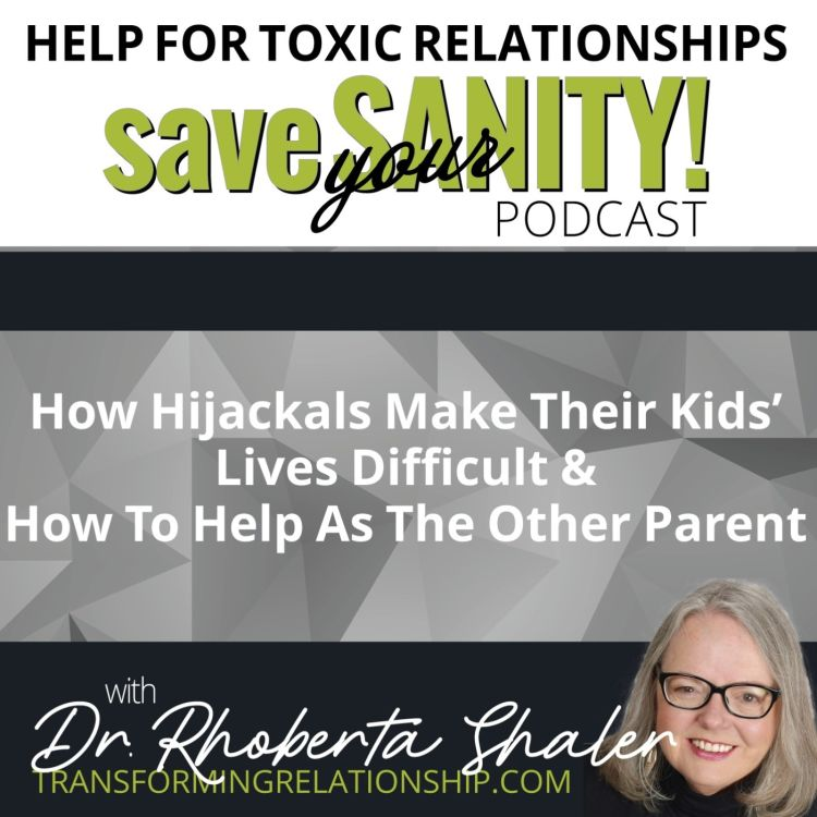 cover art for How Hijackals Make Their Kids Lives Difficult & How To Help As The Other Parent