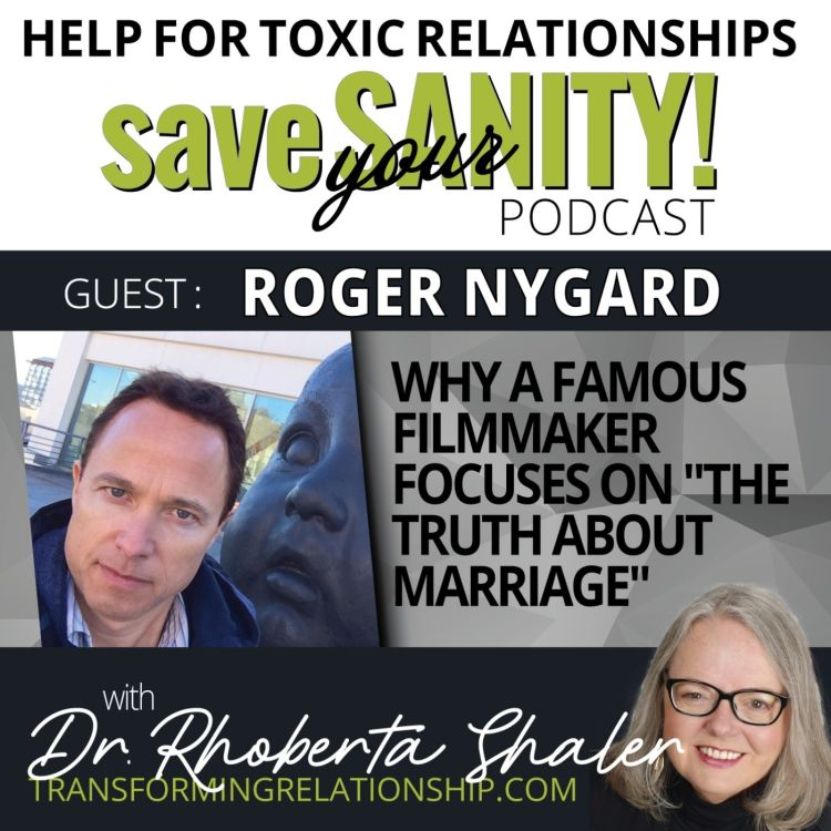 "cover art for Why A Famous Filmmaker Focuses On ""The Truth About Marriage""  Guest: ROGER NYGARD"