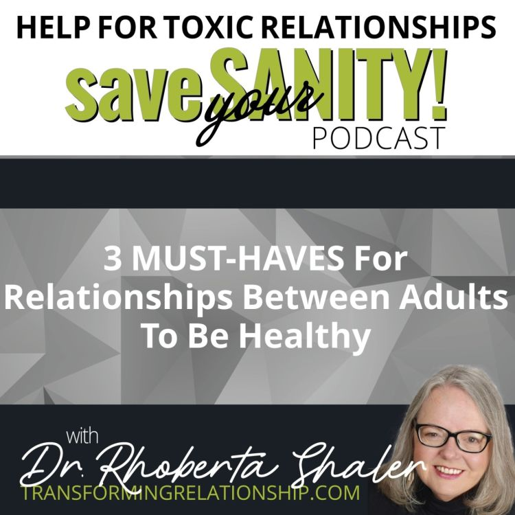 cover art for 3 MUST-HAVES For Relationships Between Adults To Be Healthy