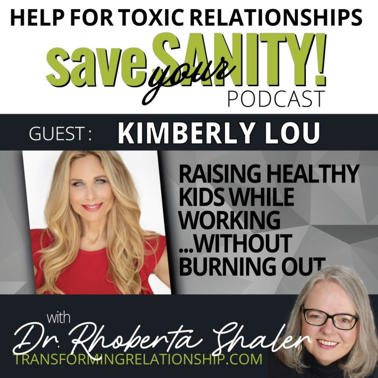 cover art for Raising Healthy Kids While Working Without Burning Out -  Guest - Kimberly Lou