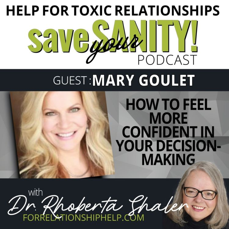 cover art for How To Feel More Confident In Your Decision-Making   Guest: Mary Goulet