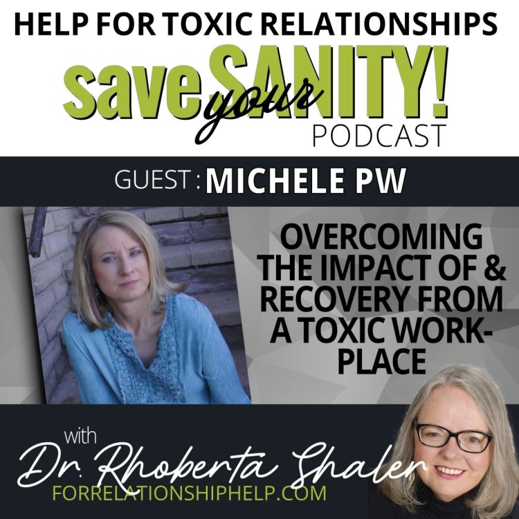 cover art for Overcoming The Impact Of A Toxic Workplace Relationship   Guest: Michele PW