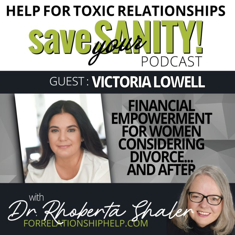 cover art for Financial Empowerment For Women Considering Divorce...And After   Guest: Victoria Lowell