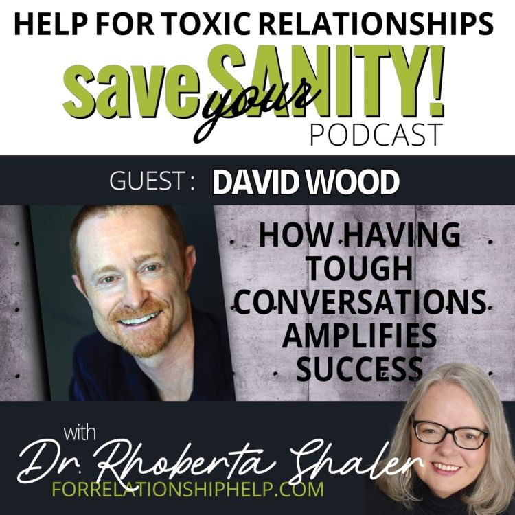 cover art for Formula For Having Those Essential Tough Conversations  Guest - David Wood