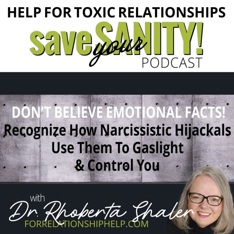 cover art for DON'T BELIEVE EMOTIONAL FACTS: Recognize How Narcissists Use Them To Gaslight and Control You