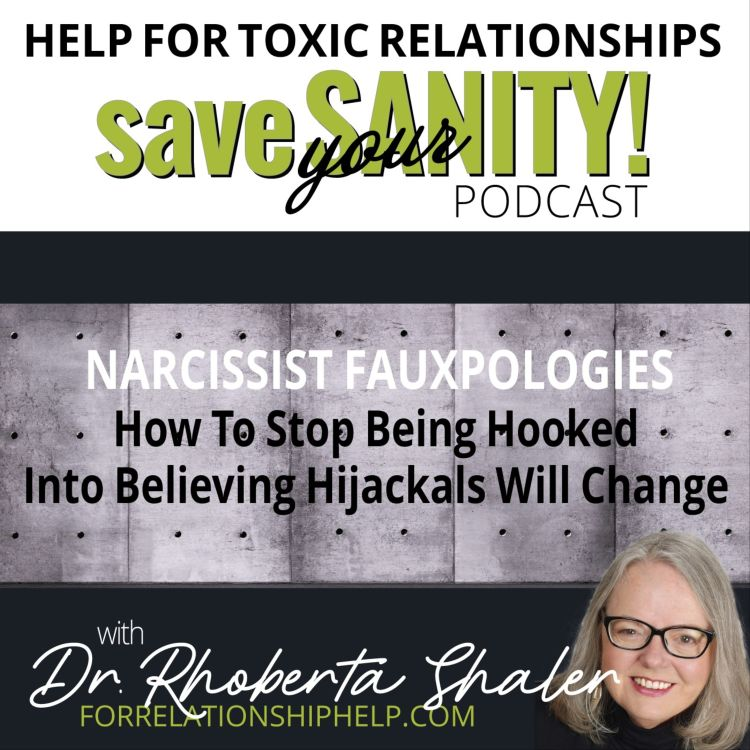 cover art for Narcissist Fauxpologies: How To Stop Being Hooked Into Believing Hijackals Will Change