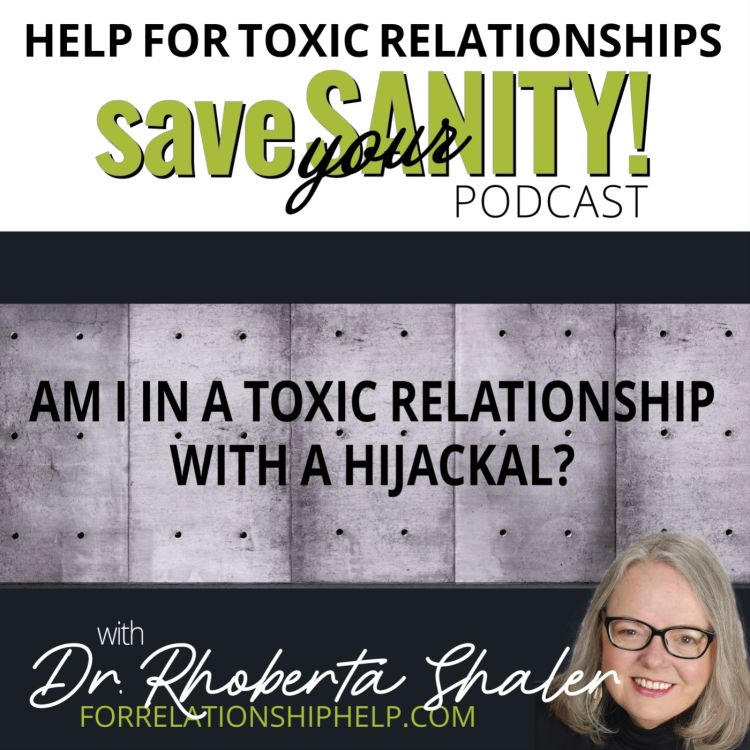 cover art for Am I In A Toxic Relationship With A Hijackal?  Beware, Hijackals Are Crafty!