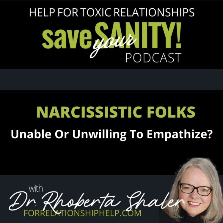 cover art for Narcissistic Folks: Unable Or Unwilling To Empathize?