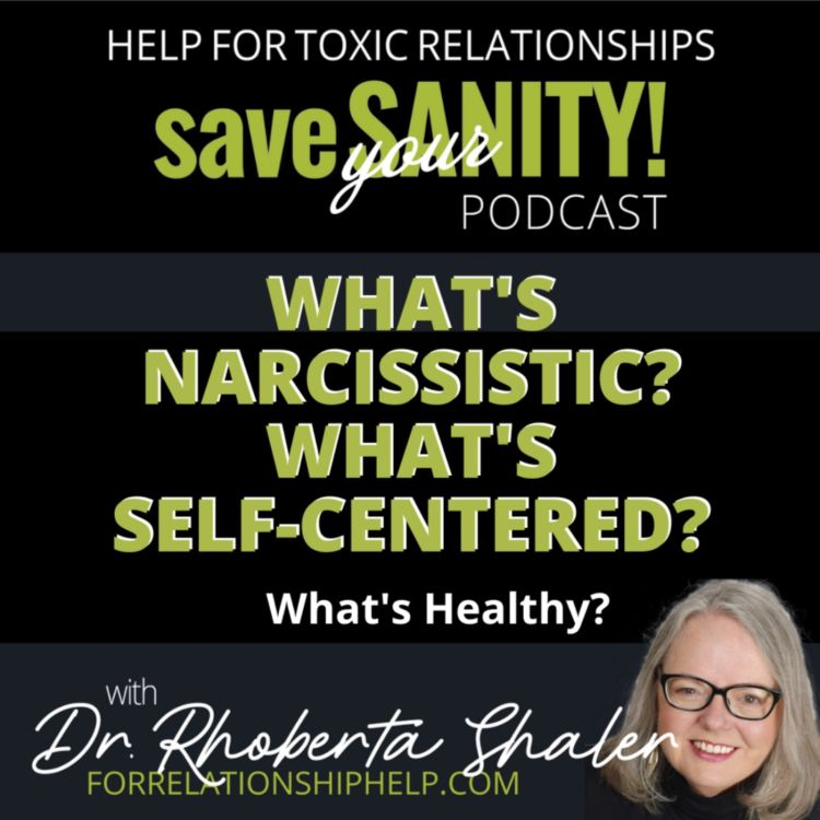 cover art for What's Narcissistic? What's Self-Centered,? What's Healthy?