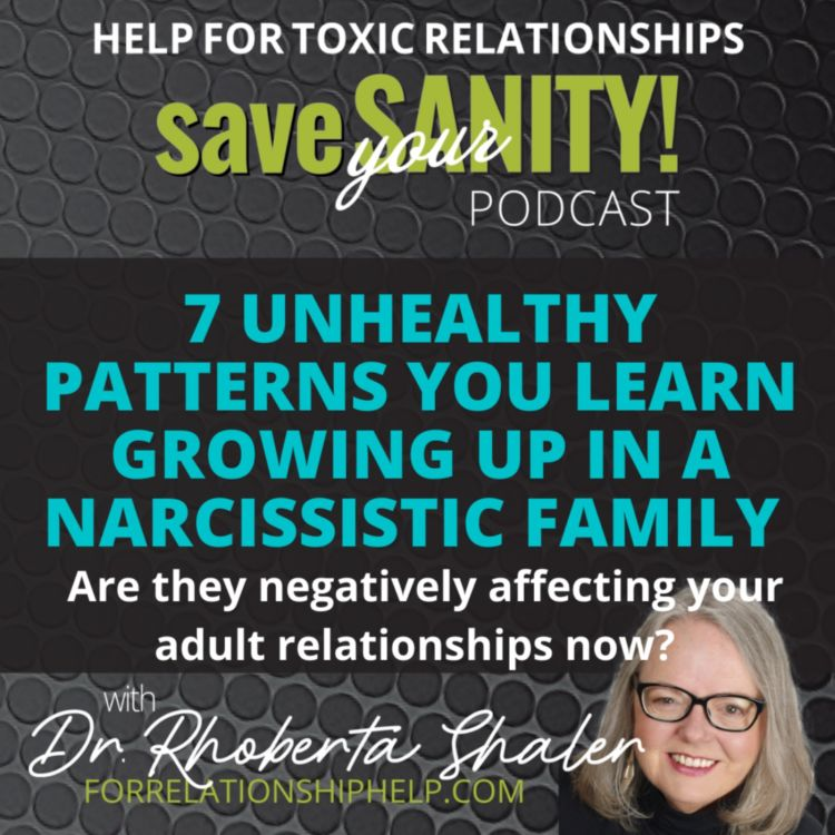 cover art for 7 Unhealthy Patterns You Learn Growing Up in a Narcissistic Family