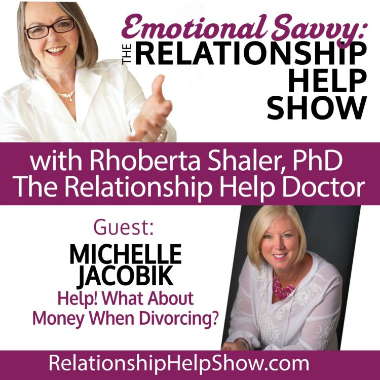 cover art for Help! What About the Money When Thinking About Divorce?  GUEST: Michelle Jacobik