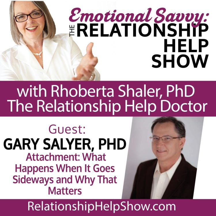 cover art for Attachment: What Happens When It Goes Sideways. Guest: Dr. Gary Salyer