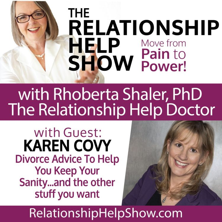 Divorcing a Difficult Person Guest: Karen Covy - Emotional Savvy