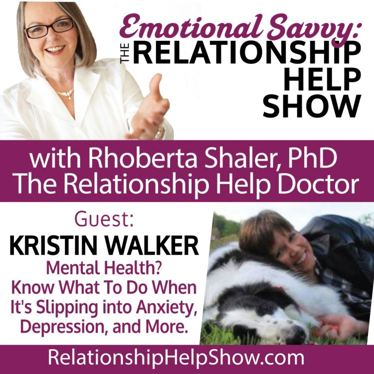 cover art for Mental Health: Know What To Do When It's Slipping Into Anxiety, Depression, or More  GUEST: Kristin Walker