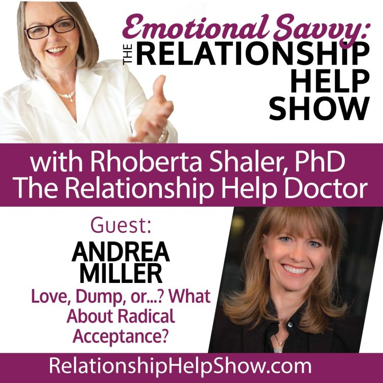 cover art for Love, Dump, Or...? What About Radical Acceptance? GUEST: Andrea Miller