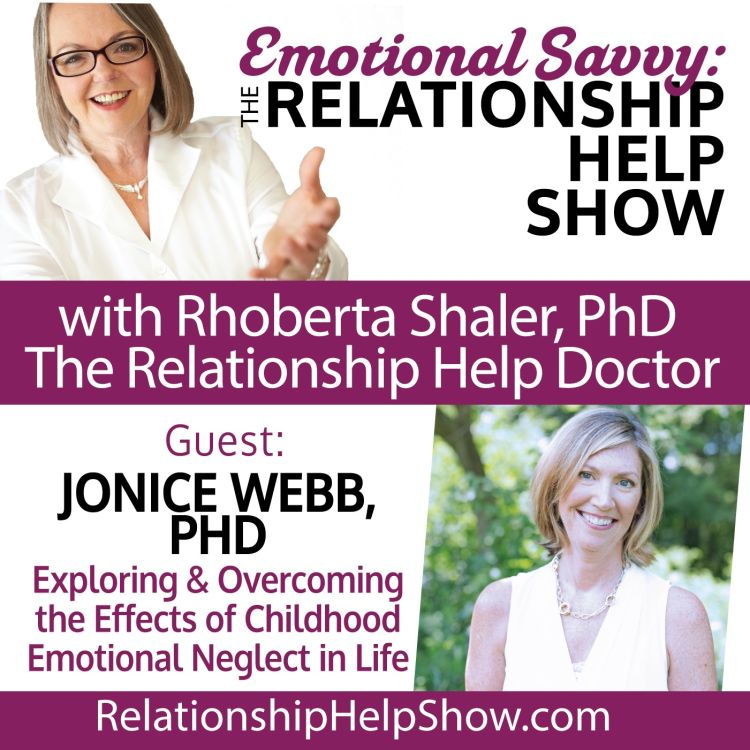 cover art for The Impact of Emotional Abuse on Children and The Adults They Become. GUEST: Dr. Jonice Webb