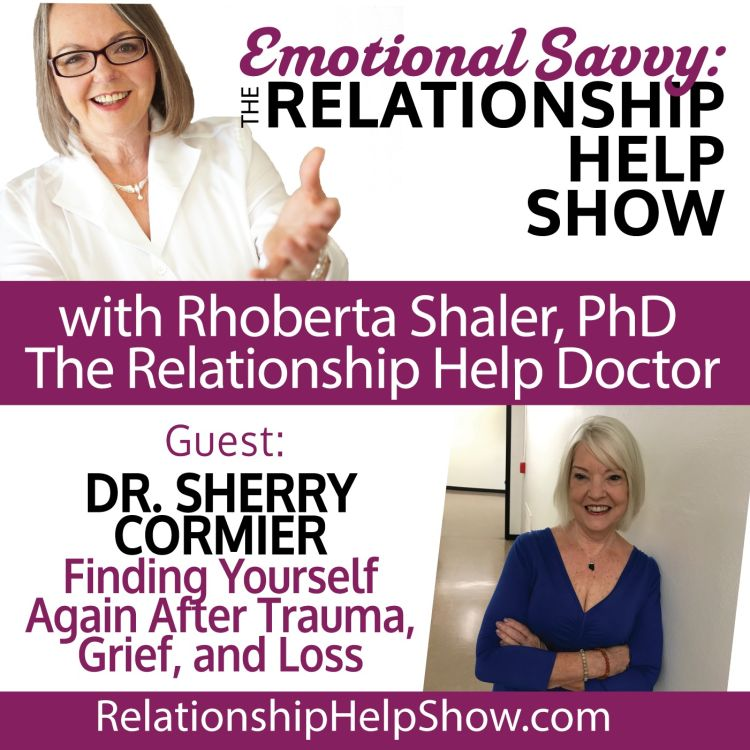 cover art for Finding Yourself Again After Trauma, Grief & Loss  GUEST: Dr. Sherry Cormier