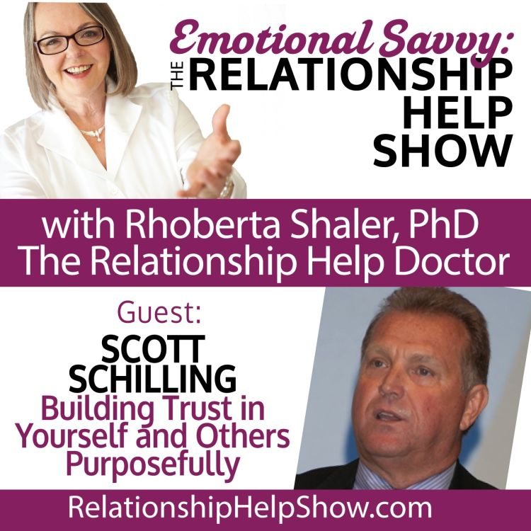 cover art for Great Relationships Require Trust. How Can You Build & Rebuild it? GUEST: Scott Schilling