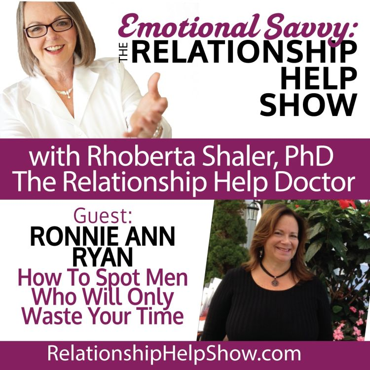 cover art for Dating? How to Spot Men Who'll Only Waste Your Time  GUEST Ronnie Ann Ryan