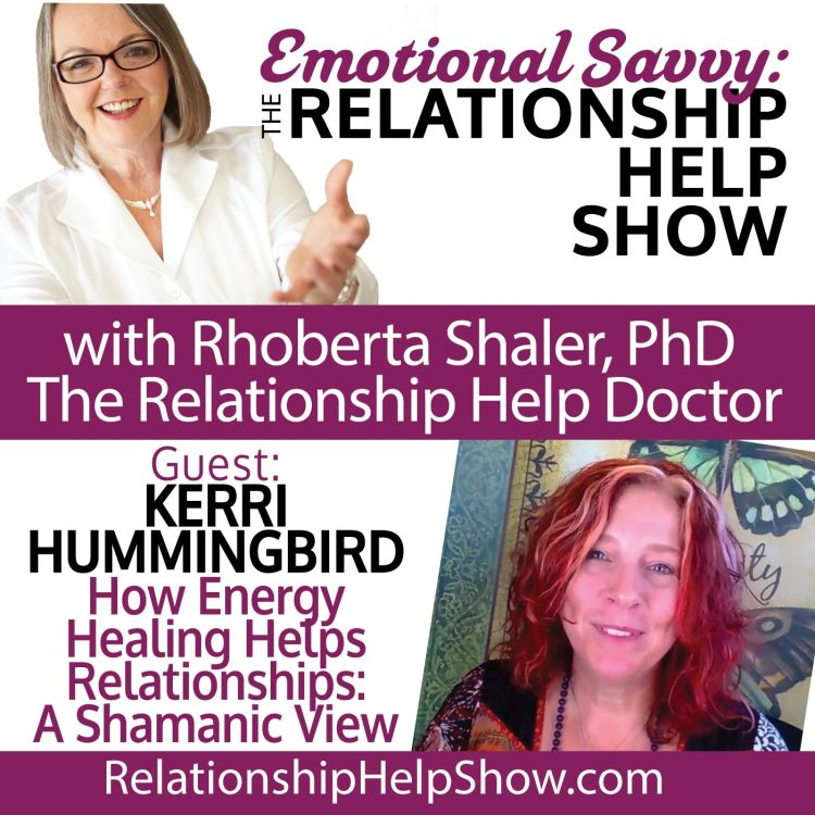 cover art for What is Emotional Savvy & Using it to Heal Relationships Energetically GUEST: Kerri Hummingbird