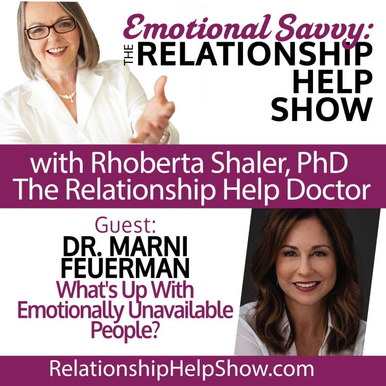 cover art for What's Up With Emotionally Unavailable People?  GUEST: Dr. Marni Feuerman