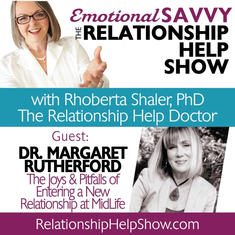 cover art for The Joys & Pitfalls of Entering a New Relationship at MidLife  GUEST: Dr. Margaret Rutherford