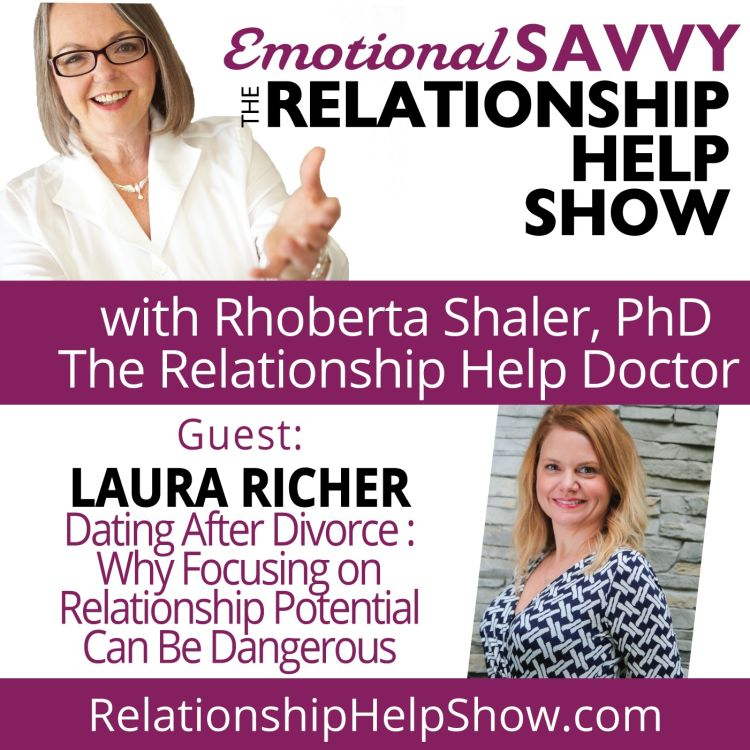 cover art for Dating After Divorce: Why Focusing on Relationship Potential Can Be Dangerous  GUEST: Lara Richer