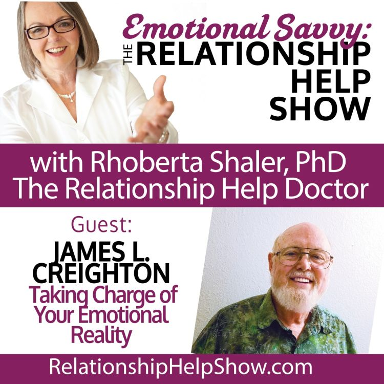 cover art for Why It's Up to You to Take Charge of Your Emotional Reality  GUEST: James L. Creighton