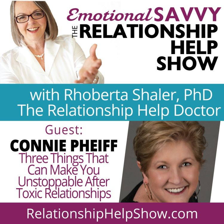 cover art for 3 Shifts That Can Make You Unstoppable After Toxic Relationships  GUEST: Connie Pheiff