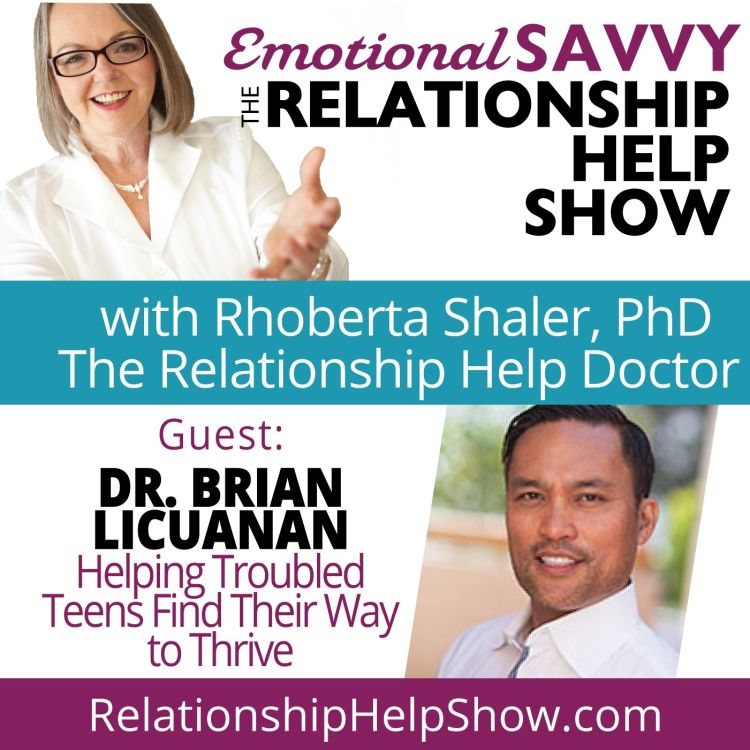 cover art for Helping Troubled Teens Find Their Way and Thrive  GUEST: Dr. Brian Licuanan