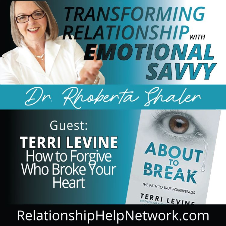 cover art for How to Forgive Who Broke Your Heart  GUEST: Terri Levine