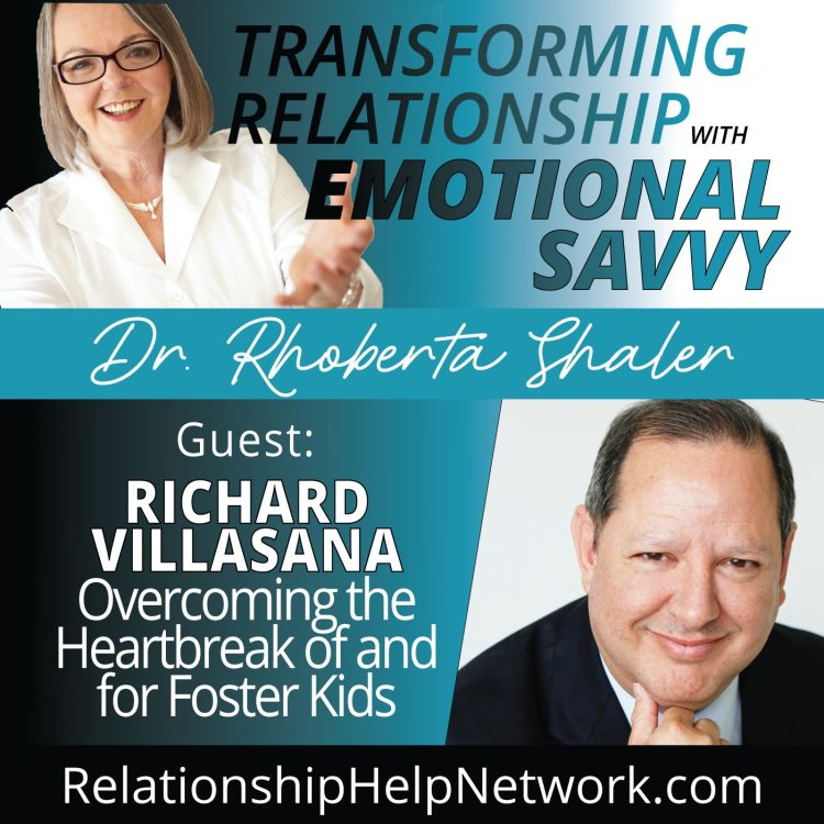 cover art for Overcoming the Heartbreak Of and For Foster Kids - GUEST: Richard Villasana