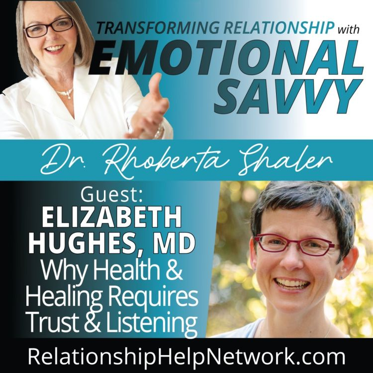 cover art for Why Health and Healing Require Trust and Listening  GUEST: Dr. Elizabeth Hughes