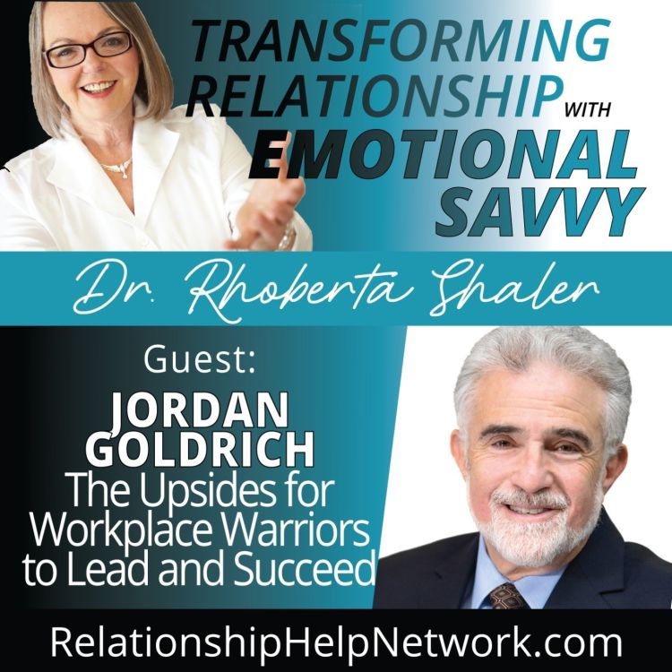 cover art for The Upsides For Workplace Warriors To Lead And Succeed - GUEST: Jordan Goldrich