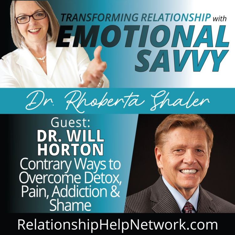 cover art for Contrary Ways to Overcome Detox, Pain, Addiction & Shame  GUEST: Dr. Will Horton
