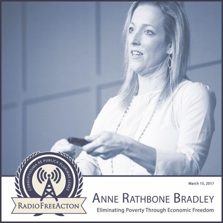 cover art for Anne Rathbone Bradley on eliminating poverty through economic freedom